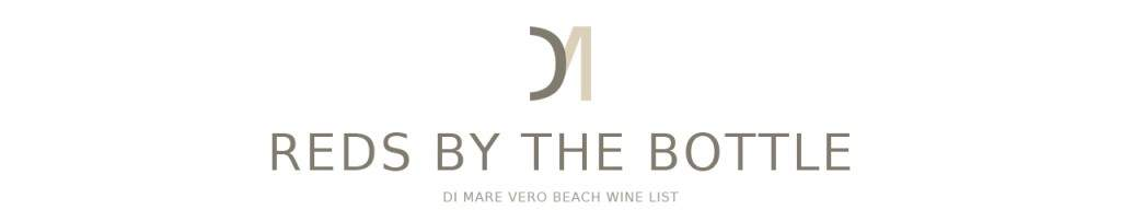 Reds by the bottle from the Di Mare Vero Beach Wine List